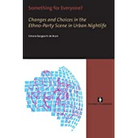 Something for Everyone?: Changes and Choices in the Ethno-Party Scene in Urban Nightlife