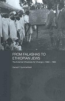 """From Falashas to Ethiopian Jews (Routledge Jewish Studies Series) (English Edition)"",作者:[Summerfield, Daniel]"