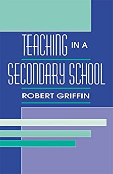 """Teaching in A Secondary School (English Edition)"",作者:[Griffin, Robert]"