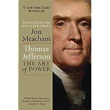Thomas Jefferson: The Art of Power (English Edition)