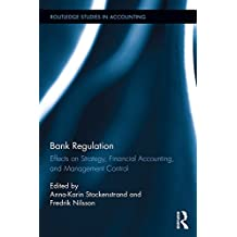 Bank Regulation: Effects on Strategy, Financial Accounting and Management Control (Routledge Studies in Accounting) (English Edition)