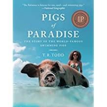 Pigs of Paradise: The Story of the World-Famous Swimming Pigs (English Edition)