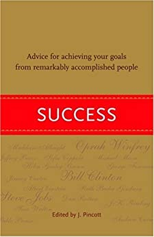 """""""Success: Advice for Achieving Your Goals from Remarkably Accomplished People (English Edition)"""",作者:[Pincott, Jena]"""