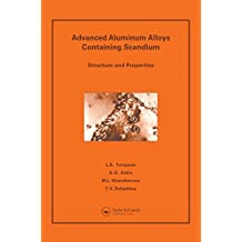 Advanced Aluminum Alloys Containing Scandium: Structure and Properties (English Edition)