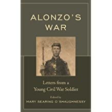 Alonzo's War: Letters from a Young Civil War Soldier (English Edition)