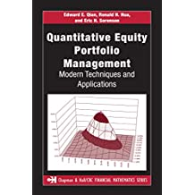 Quantitative Equity Portfolio Management: Modern Techniques and Applications (Chapman and Hall/CRC Financial Mathematics Series) (English Edition)