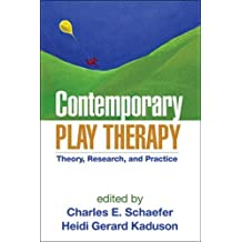 Contemporary Play Therapy: Theory, Research, and Practice (English Edition)