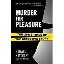 Murder for Pleasure: The Life and Times of the Detective Story (English Edition)