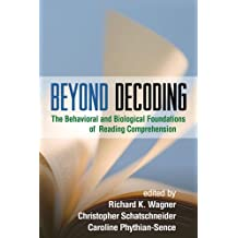Beyond Decoding: The Behavioral and Biological Foundations of Reading Comprehension (English Edition)