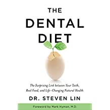 The Dental Diet: The Surprising Link between Your Teeth, Real Food, and Life-Changing Natural Health (English Edition)