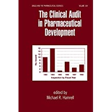 The Clinical Audit in Pharmaceutical Development (Drugs and the Pharmaceutical Sciences Book 104) (English Edition)