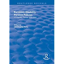 European Disability Pension Policies: 11 Country Trends 1970–2002 (English Edition)