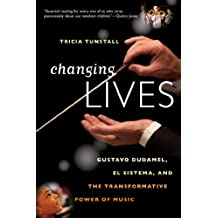 Changing Lives: Gustavo Dudamel, El Sistema, and the Transformative Power of Music (English Edition)
