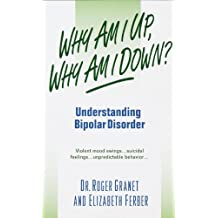 Why Am I Up, Why Am I Down?: Understanding Bipolar Disorder (A Dell Mental Health Guide) (English Edition)
