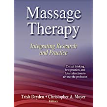 Massage Therapy: Integrating Research and Practice (English Edition)