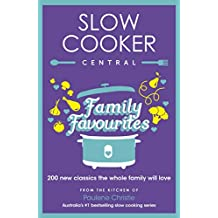 Slow Cooker Central Family Favourites: 200 new classics the whole family will love (English Edition)