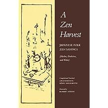 A Zen Harvest: Japanese Folk Zen Sayings (Haiku, Dodoitsu, and Waka) (English Edition)
