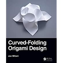 Curved-Folding Origami Design (English Edition)