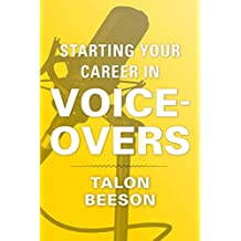 Starting Your Career in Voice-Overs (English Edition)