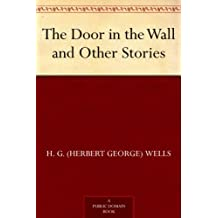 The Door in the Wall and Other Stories (免费公版书)