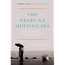 The Heart Is a Shifting Sea: Love and Marriage in Mumbai (English Edition)