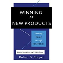 Winning at New Products: Creating Value Through Innovation (English Edition)