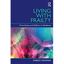 Living with Frailty: From Assets and Deficits to Resilience (English Edition)