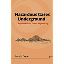 Hazardous Gases Underground: Applications to Tunnel Engineering (Civil and Environmental Engineering Book 5) (English Edition)