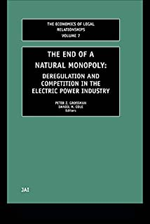 The End of a Natural Monopoly: Deregulation and Competition in the Electric Power Industry (The Economics of Legal Relationships) (English Edition)