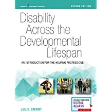 Disability Across the Developmental Lifespan, Second Edition: An Introduction for the Helping Professions (English Edition)
