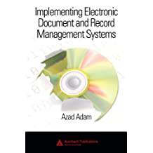 Implementing Electronic Document and Record Management Systems (English Edition)
