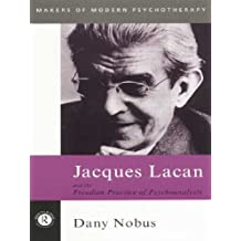 Jacques Lacan and the Freudian Practice of Psychoanalysis (Makers of Modern Psychotherapy) (English Edition)