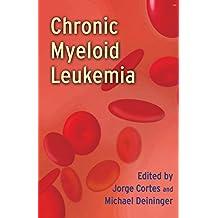 Chronic Myeloid Leukemia (English Edition)