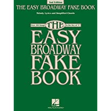 The Easy Broadway Fake Book: Over 100 Songs in the Key of C (English Edition)