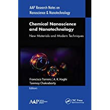 Chemical Nanoscience and Nanotechnology: New Materials and Modern Techniques (AAP Research Notes on Nanoscience and Nanotechnology) (English Edition)