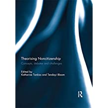 Theorising Noncitizenship: Concepts, Debates and Challenges (English Edition)