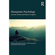 Humanistic Psychology: Current Trends and Future Prospects (English Edition)
