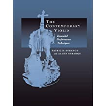 The Contemporary Violin: Extended Performance Techniques (The New Instrumentation Series Book 7) (English Edition)
