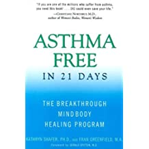Asthma Free in 21 Days: The Breakthrough Mind-Body Healing Program (English Edition)