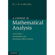 A Course in Mathematical Analysis: Volume 1, Foundations and Elementary Real Analysis (English Edition)