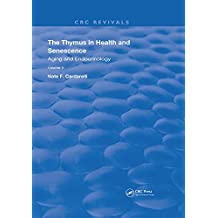 The Thymus in Health and Senescence: Volume 2 Aging and Endocrinology (Routledge Revivals) (English Edition)