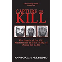 Capture or Kill: The Pursuit of the 9/11 Masterminds and the Killing of Osama bin Laden (English Edition)