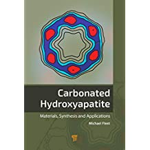 Carbonated Hydroxyapatite: Materials, Synthesis, and Applications (English Edition)