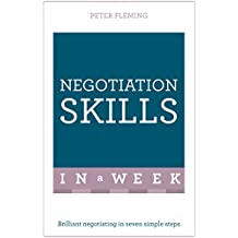 Negotiation Skills In A Week: Brilliant Negotiating In Seven Simple Steps (TYW) (English Edition)