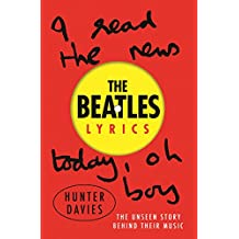 The Beatles Lyrics: The Unseen Story Behind Their Music (English Edition)