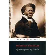 My Bondage and My Freedom (Penguin Classics) (English Edition)