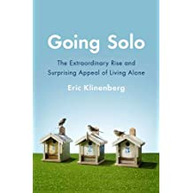 Going Solo: The Extraordinary Rise and Surprising Appeal of Living Alone (English Edition)