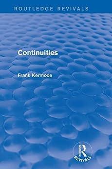 """Continuities (Routledge Revivals) (English Edition)"",作者:[Kermode, Sir Frank]"