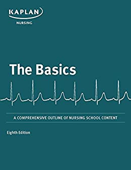 """The Basics: A Comprehensive Outline of Nursing School Content (Kaplan Test Prep) (English Edition)"",作者:[Kaplan Nursing]"