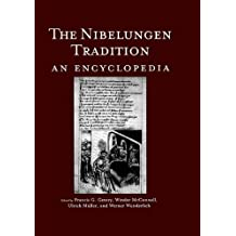The Nibelungen Tradition: An Encyclopedia (Garland Reference Library of the Humanities) (English Edition)
